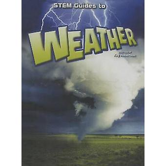 Stem Guides to Weather by Kay Robertson - 9781627658294 Book