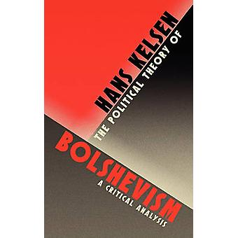 The Political Theory of Bolshevism by Kelsen & Hans