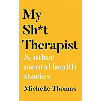 My Sht Therapist by Michelle Thomas
