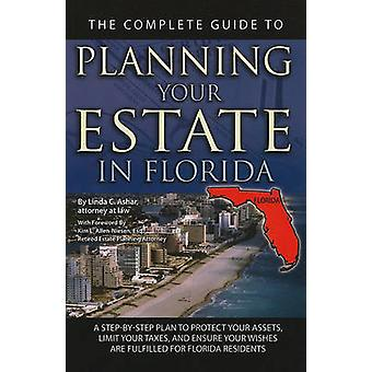 The Complete Guide to Planning Your Estate in Florida - A Step-By-Step