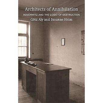 Architects of Annihilation by Gotz & Aly