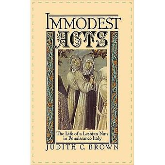 Immodest Acts by Judith C. Assistant Professor of History at Stanford University Brown