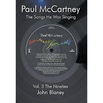 Paul McCartney The Songs He Was Singing V The Nineties by Blaney & John
