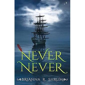 Never Never by Shrum & Brianna