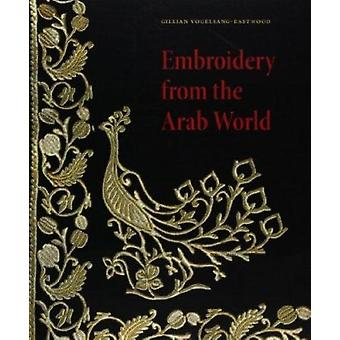 Emroidery from the Arab World by Gillian Vogelsang-Eastwood - 9789059