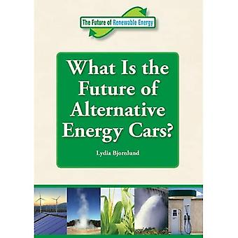What Is the Future of Alternative Energy Cars? (Future of Renewable Energy (Reference Point))