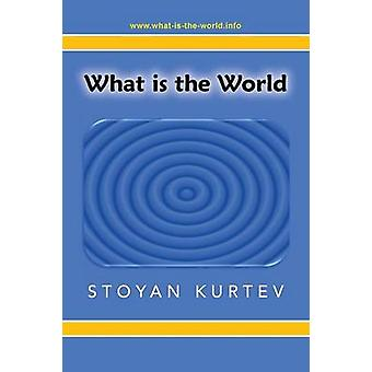 What Is the World by Kurtev & Stoyan