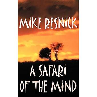 A Safari of the Mind by Resnick & Michael D.