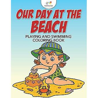 Our Day at the Beach Playing and Swimming Coloring Book by Kreative Kids