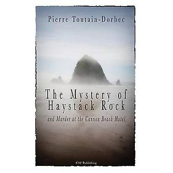 The Haystack Rock Mystery and Murder at the Cannon Beach Hotel by ToutainDorbec & Pierre