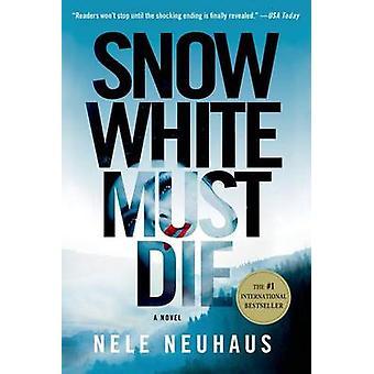 Snow White Must Die by Nele Neuhaus - Steven T Murray - 9781250039774