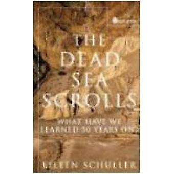 The Dead Sea Scrolls What Have We Learned 50 Years On by Schuller & Eileen M.