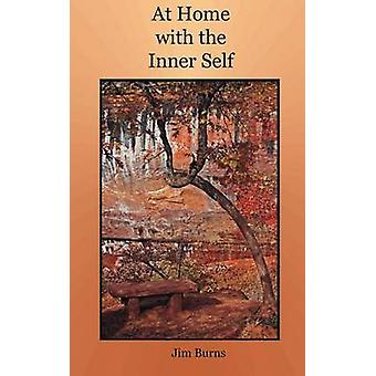 At Home with the Inner Self by Burns & Jim