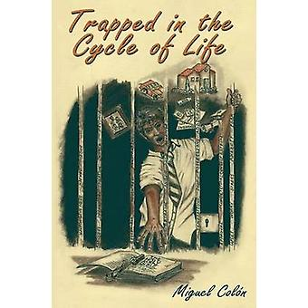 Trapped in the Cycle of Life by Colon & Miguel