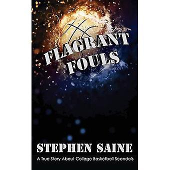 Flagrant Fouls by Saine & Stephen