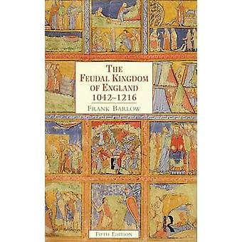 The Feudal Kingdom of England  10421216 by Barlow & Frank