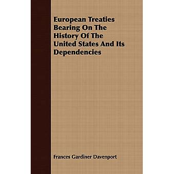 European Treaties Bearing On The History Of The United States And Its Dependencies by Davenport & Frances Gardiner