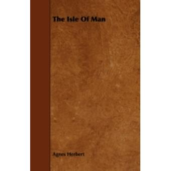 The Isle Of Man by Herbert & Agnes