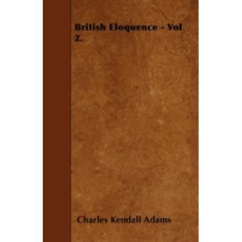British Eloquence  Vol 2. by Adams & Charles Kendall