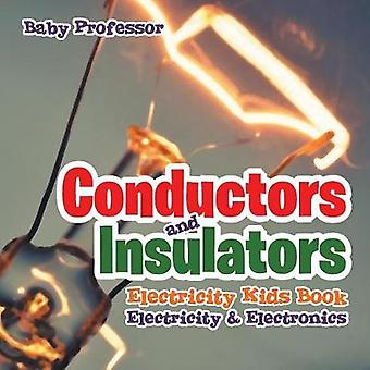 Conductors and Insulators Electricity Kids Book   Electricity  Electronics by Baby Professor