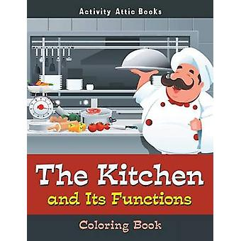The Kitchen and Its Functions Coloring Book by Activity Attic Books