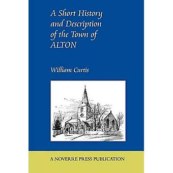 A Short History and Description of the Town of Alton by Curtis & William