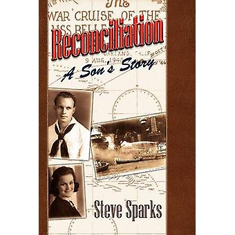 Reconciliation A Sons Story by Sparks & Steve