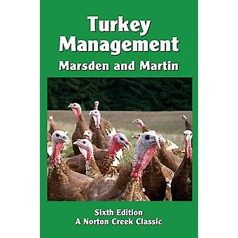 Turkey Management A Comprehensive Guide to Raising Turkeys by Marsden & Stanley J