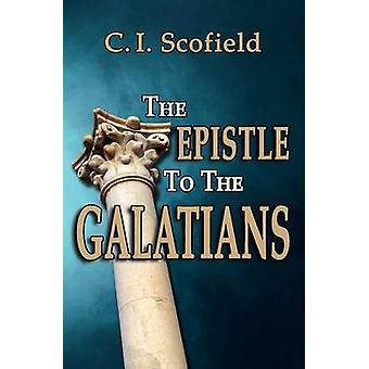 The Epistle to the Galatians by Scofield & C. I.