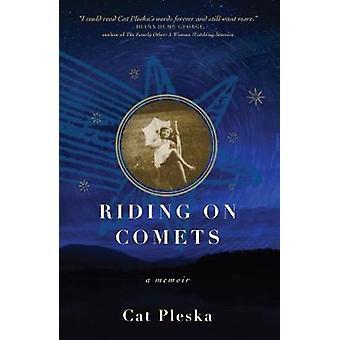 Riding on Comets A Memoir by Pleska & Cat