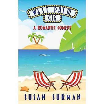 West Palm Gig A Romantic Comedy by Surman & Susan