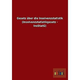 Gesetz ber die Insolvenzstatistik Insolvenzstatistikgesetz  InsStatG by ohne Autor