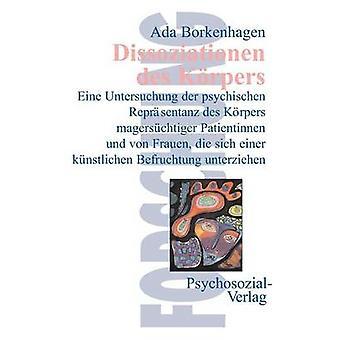 Dissoziationen des Krpers by Borkenhagen & Ada