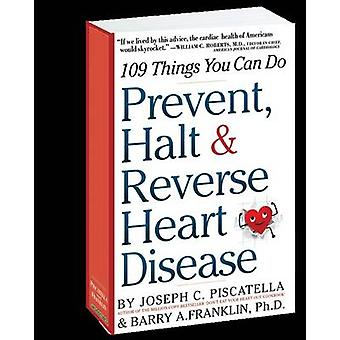 Prevent Halt  Reverse Heart Disease 109 Things You Can Do by Piscatella & Joseph C.