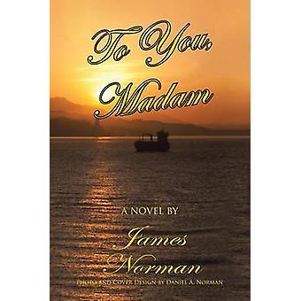To You Madam door James Norman