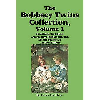 The Bobbsey Twins Collection Volume 1 Merry Days Indoors and Out in the Country at the Seashore by Hope & Laura Lee