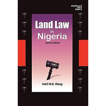 Land Law in Nigeria. Second Edition by Olong & Adefi M.D.