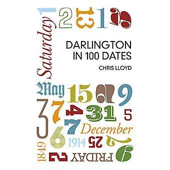 Darlington in 100 Dates by Chris Lloyd - 9780750952071 Book