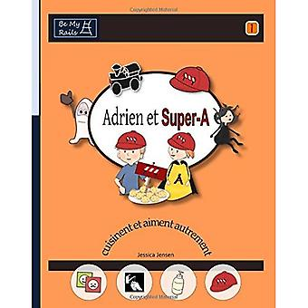Adrien Et Super-A Cuisinent� Et Aiment Autrement: Lecons de Vie Pour Enfants� Avec Autisme Ou Tdah