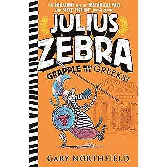 Julius Zebra - Grapple with the Greeks! by Gary Northfield - 978140638