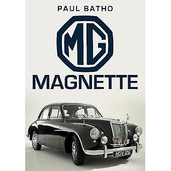 MG Magnette tekijä Paul Batho - 9781445686035 Kirja