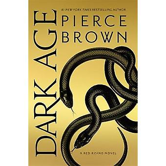 Dark Age - Red Rising Series 5 - The Sunday Times Bestseller by Pierce