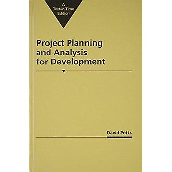 Project Planning and Analysis for Development by David Potts - 978155