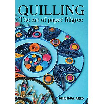 Quilling - The Art of Paper Filigree by Philippa Reid - 9781785006135