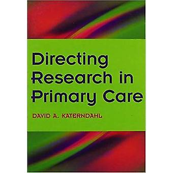 Directing Research in Primary Care - Book 2 - Going Clinical by David A