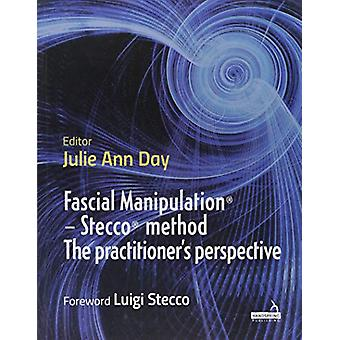 Fascial Manipulation (R) - Stecco (R) method The practitioner's persp