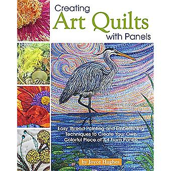 Creating Art Quilts with Panels by Joyce Hughes - 9781947163164 Book