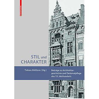 Stil Und Charakter - Beitrage Zu Architekturgeschichte Und Denkmalpfle