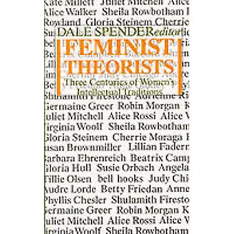 Feminist Theorists - Three Centuries of Women's Intellectual Tradition