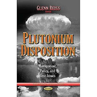 PLUTONIUM DISPOSITION MANAGEMENT POL (Nuclear Materials and Disaster Research)